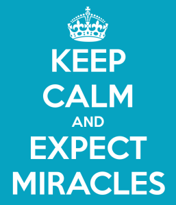 keep-calm-and-expect-miracles-7