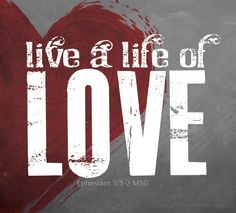 Live a Life of Love