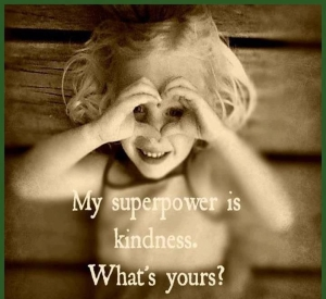 My Super Power is Kindness